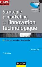 Télécharger le livre :  Stratégie et marketing de l'innovation technologique - 3ème édition