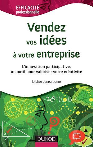 Téléchargez le livre :  Vendez vos idées à votre entreprise - L'innovation participative, un outil pour valoriser votre créa