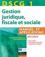 Télécharger le livre :  DSCG 1 - Gestion juridique, fiscale et sociale 2011/2012 - 5e éd - Manuel et Applications, Corrigés