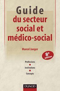 Guide du secteur social et médico-social - 8e éd.