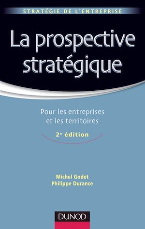 Téléchargez le livre :  La prospective stratégique - 2e éd.