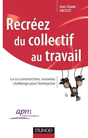 Téléchargez le livre :  Recréez du collectif au travail