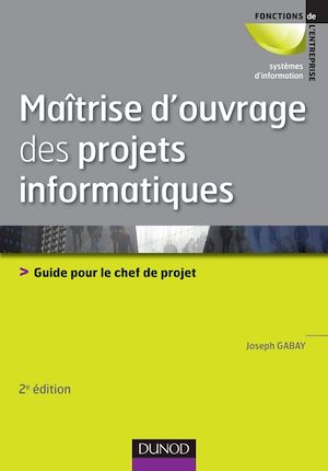 Téléchargez le livre :  Maîtrise d'ouvrage des projets informatiques