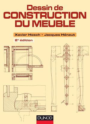 Téléchargez le livre :  Dessin de construction du meuble - 2e ed.