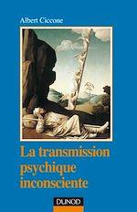 Télécharger le livre :  La transmission psychique inconsciente - 2e ed.