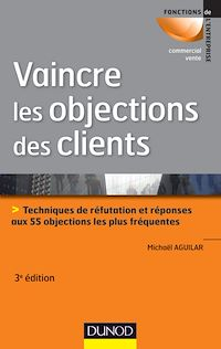 Télécharger le livre : Vaincre les objections des clients - 3ème édition