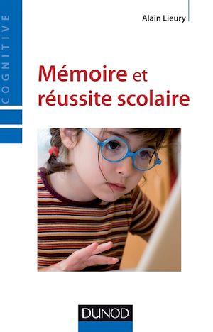 Téléchargez le livre :  Mémoire et réussite scolaire - 4ème édition