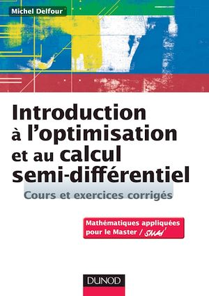 Téléchargez le livre :  Introduction à l'optimisation et au calcul semi-différentiel - Cours et exercices corrigés