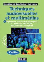 Télécharger cet ebook : Techniques audiovisuelles et multimédias - 3e éd.