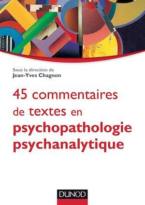 Téléchargez le livre :  45 commentaires de textes en psychopathologie psychanalytique