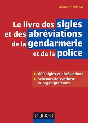 Téléchargez le livre :  Le livre des sigles et des abréviations de la gendarmerie et de la police