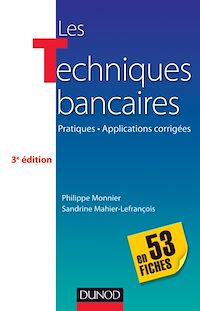 Les techniques bancaires - 3e éd