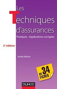 Les techniques d'assurances en 34 fiches - 2e éd.