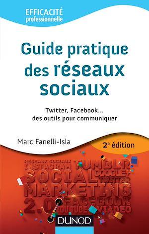 Téléchargez le livre :  Guide pratique des réseaux sociaux - 2e éd.