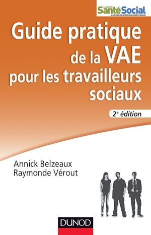 Téléchargez le livre :  Guide pratique de la VAE pour les travailleurs sociaux - 2e édition
