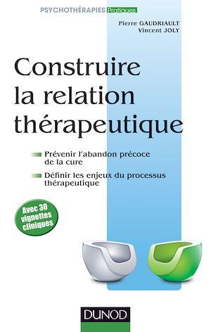 Téléchargez le livre :  Construire la relation thérapeutique