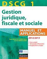 Télécharger le livre :  DSCG 1 - Gestion juridique, fiscale et sociale 2012/2013 - 6e éd