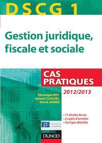 DSCG 1 - Gestion juridique, fiscale et sociale - 2012/2013 - 3e éd.