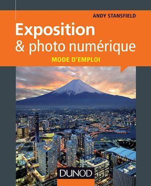 Téléchargez le livre :  Exposition & photo numérique : mode d'emploi