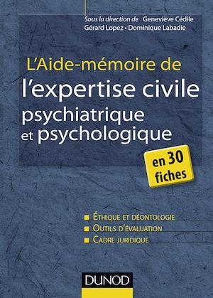 Téléchargez le livre :  L'aide-mémoire de l'expertise civile psychiatrique et psychologique