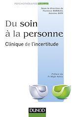 Télécharger le livre :  Du soin à la personne : clinique de l'incertitude