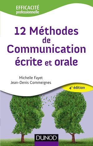 Téléchargez le livre :  12 Méthodes de communication écrite et orale - 4ème édition