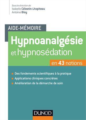 Téléchargez le livre :  Aide-mémoire - Hypnoanalgésie et hypnosédation