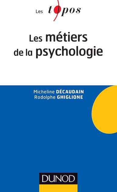 Les métiers de la psychologie 2e édition .