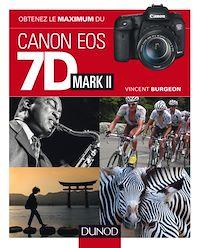 Obtenez le maximum du Canon EOS 7D Mark II