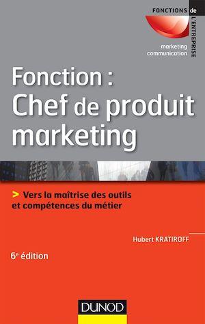 Téléchargez le livre :  Fonction : chef de produit marketing - 6e éd.