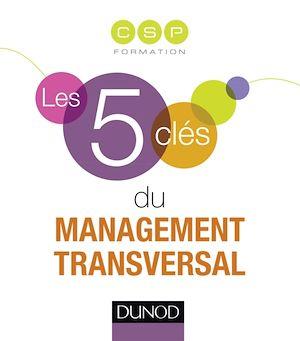 Téléchargez le livre :  Les 5 clés du management transversal