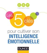 Les 5 clés pour cultiver son intelligence émotionnelle