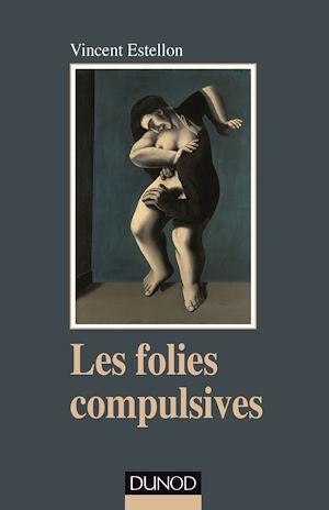 Téléchargez le livre :  Les folies compulsives