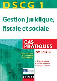 DSCG 1 - Gestion juridique, fiscale et sociale - 2013/2014 - 4e éd.