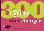 Télécharger le livre :  300 citations pour tout changer