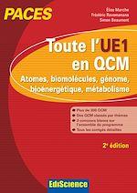 Télécharger le livre :  Toute l'UE1 en QCM, PACES - 2e éd.