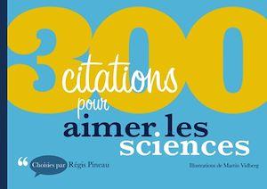 Téléchargez le livre :  300 citations pour aimer les sciences