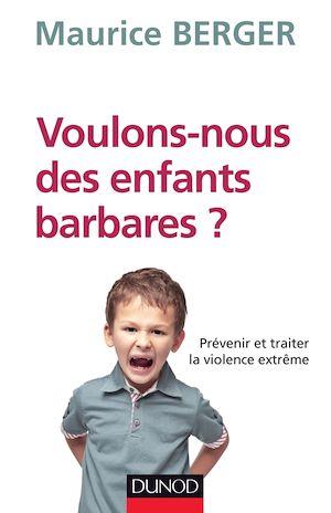 Téléchargez le livre :  Voulons-nous des enfants barbares ?