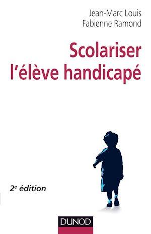 Téléchargez le livre :  Scolariser l'élève handicapé - 2e édition