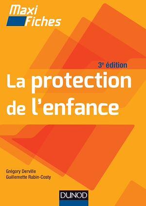 Téléchargez le livre :  Maxi fiches - La protection de l'enfance - 3e éd.