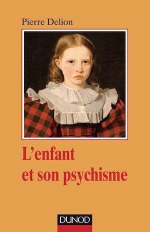 Téléchargez le livre :  L'enfant et son psychisme