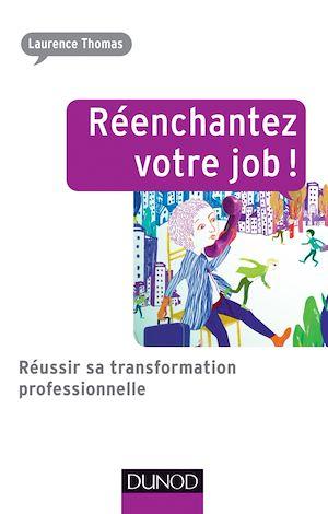 Téléchargez le livre :  Réenchantez votre job !