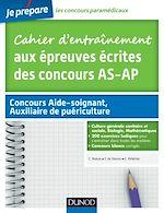 Télécharger le livre :  Cahier d'entraînement aux épreuves écrites des concours Aide-Soignant, Auxiliaire de puériculture