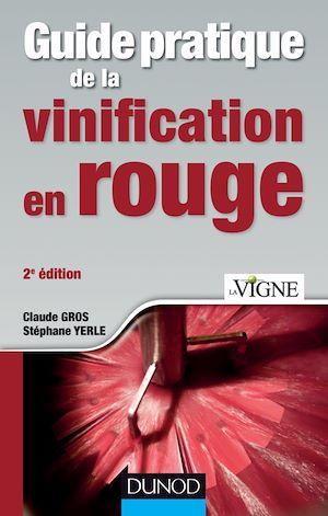Téléchargez le livre :  Guide pratique de la vinification en rouge - 2e éd.