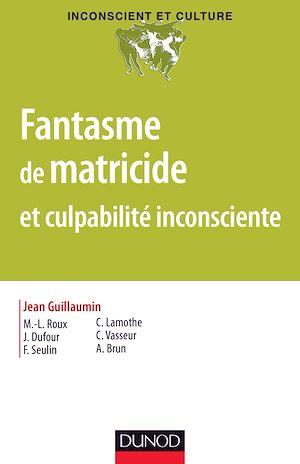 Téléchargez le livre :  Fantasme de matricide et culpabilité inconsciente