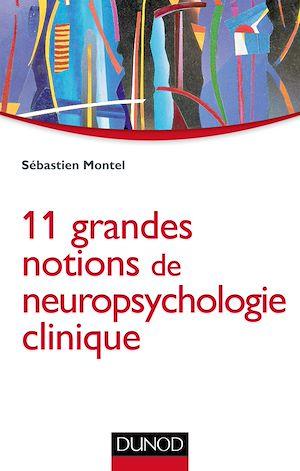 Téléchargez le livre :  11 grandes notions de neuropsychologie clinique