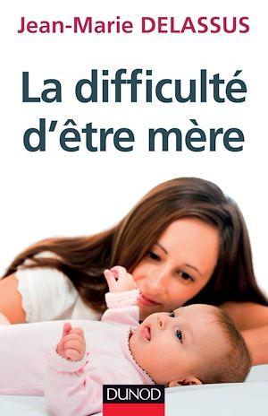 Téléchargez le livre :  La difficulté d'être mère
