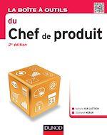 Télécharger le livre :  La Boîte à outils du chef de produit - 2e éd.