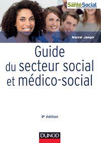 Guide du secteur social et médico-social - 9e éd.