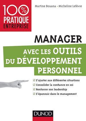 Téléchargez le livre :  Manager avec les outils du développement personnel
